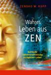 Buch: Wahres Leben aus Zen